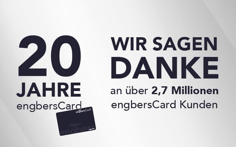 Wir sagen Danke - 20 Jahre engbersCard